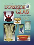Collector's Encyclopedia of Depression Glass…