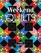 Weekend Quilts by Judy Laquidara