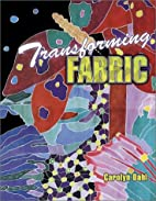 Transforming Fabric: Color on Fabric and…