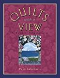 Labanaris, Faye: Quilts With a View: A Fabric Adventure