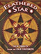Feathered Star New Quilts from an Old…