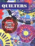 Hire, Dianne S.: Quilters Playtime: Games With Fabric
