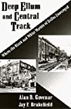 Govenar, Alan B.: Deep Ellum and Central Track: Where the Black and White Worlds of Dallas Converged