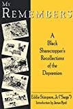 Stimpson, Eddie: My Remembers: A Black Sharecropper&#39;s Recollections of the Depression
