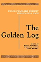 The Golden Log by Mody C. Boatright