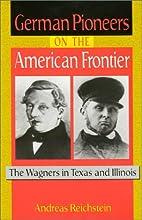 German Pioneers on the American Frontier:…