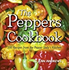 The Peppers Cookbook: 200 Recipes from the…