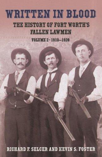 written-in-blood-the-history-of-fort-worths-fallen-lawmen-volume-2-1910-1928