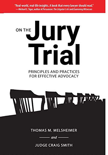 on-the-jury-trial-principles-and-practices-for-effective-advocacy