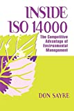 Sayre, Don: Inside Iso 14000: The Competitive Advantage of Environmental Management