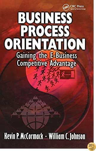 Business Process Orientation: Gaining the E-Business Competitive Advantage