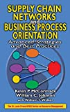 Kevin P. McCormack: Supply Chain Networks and Business Process Orientation: Advanced Strategies and Best Practices (Resource Management)