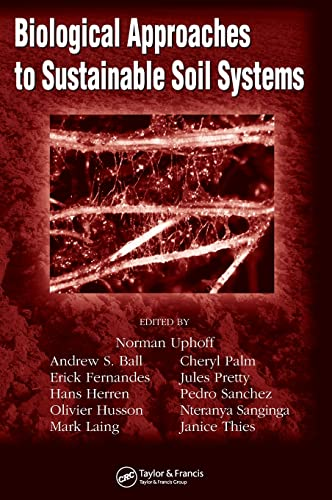 biological-approaches-to-sustainable-soil-systems-books-in-soils-plants-and-the-environment