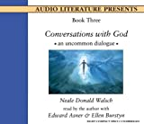 Walsch, Neale Donald: Conversations With God: An Uncommon Dialogue (Book 3)