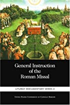 General Instruction of the Roman Missal by…