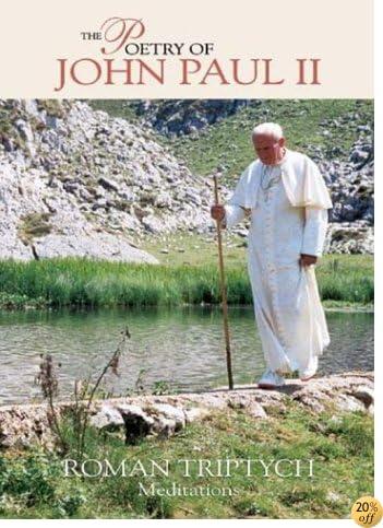 TThe Poetry of Pope John Paul II Roman Triptych Meditations