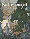 Beyond the Supernatu: Beyond the Supernatural Rpg