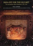 Jackson, Paul: Sign-Off for the Old Met: The Metropolitan Opera Broadcasts 1950-1966