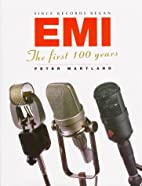 Since records began : EMI, the first 100…