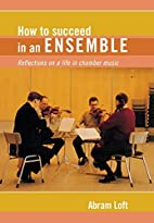 How to Succeed in an Ensemble: Reflections…