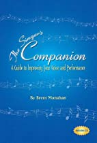 The Singer's Companion: A Guide to…