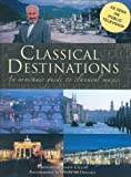 Callow, Simon: Classical Destinations: An Armchair Guide to Classical Music