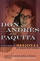 Don Andres and Paquita: The Life of Segovia…