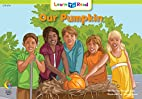 Our Pumpkin (Learn to Read Math Series) by…