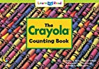 The Crayola Counting Book by Rozanne Lanczak…