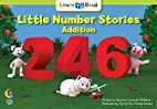 Little Number Stories: Addition by Rozanne…