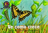 Kimberlee Graves: Ve como crece (See How It Grows) Learn to Read, Science en Español (Learn to Read, Read to Learn: Science) (Spanish Edition)