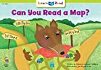 Can You Read a Map? by Rozanne Lanczak…