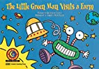 The Little Green Man Visits a Farm by…