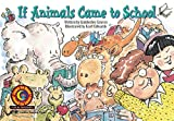Kimberlee Graves: If Animals Came to School Learn to Read, Fun & Fantasy (Learn to Read Fun and Fantasy)