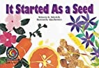 It Started As a Seed (Learn to Read Science…