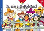 Mr. Noisy at the Dude Ranch (Dr.…