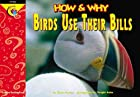 How and Why Birds Use Their Bills (How and…