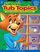 Science Tub Topics by Debra Morton