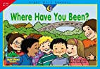 Where Have You Been? by Rozanne Lanczak…