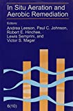 Hinchee, Robert E.: In Situ Aeration and Aerobic Remediation: The Sixth International in Situ and On-Site Bioremediation Symposium  San Diego, California, June 4-7, 2001
