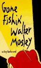 Walter Mosley: Gone Fishin' (Easy Rawlins, Book 6)