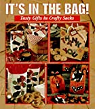 Leisure Arts, Inc: It's in the Bag!: Tasty Gifts in Crafty Sacks