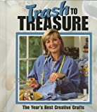 Leisure Arts, Inc: Trash to Treasure: The Year's Best Creative Crafts