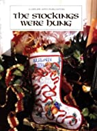 The Stockings Were Hung Christmas Remembered…