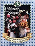 Leisure Arts, Inc.: Celebrate the Seasons (Gooseberry Patch)