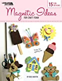 Dick Martin: Magnetic Ideas for Craft Foam (Leisure Arts #4857)