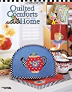 Quilted Comforts for the Home by Mary…