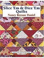 Slice 'Em & Dice 'Em Quilts Leisure Arts…