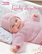 Lovely Layettes (Leisure Arts #4976) by…
