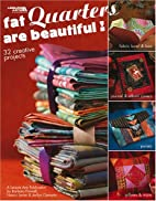 Fat Quarters Are Beautiful Leisure Arts…